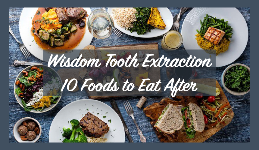 Wisdom Tooth Extraction: 10 Foods to Eat After (DIY Recipes)