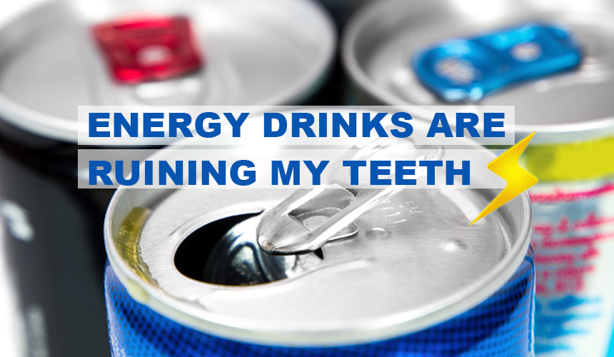 energy drinks harm your teeth