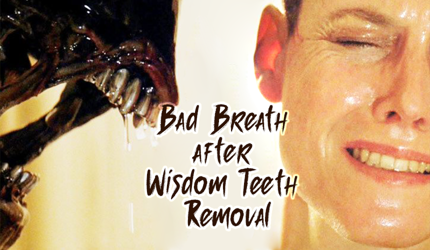 bad breath after wisdom teeth removal