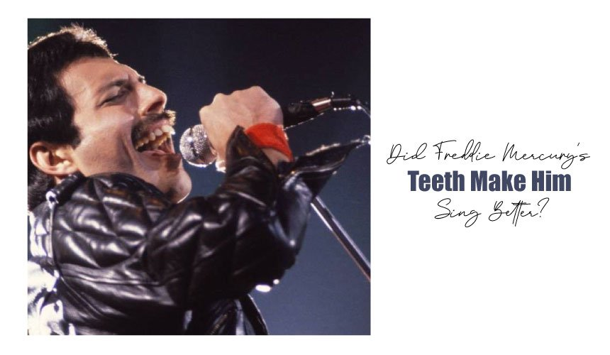how freddie mercury s teeth make him sing better teeth make him sing better
