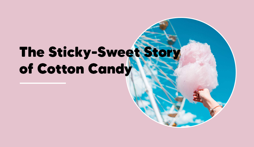 Cotton Candy: A Sweet Bite Into Its Creation!