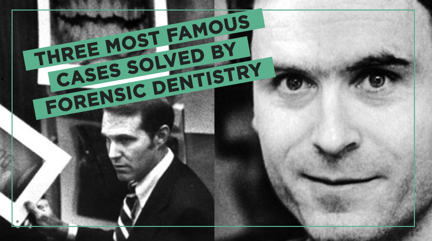 Three Most Famous Cases Solved By Forensic Dentistry