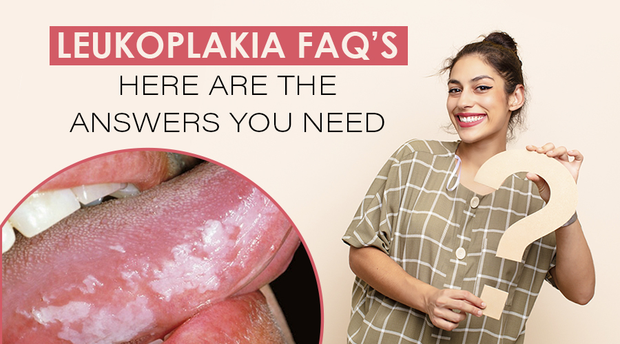 9 Questions And Answers About Leukoplakia